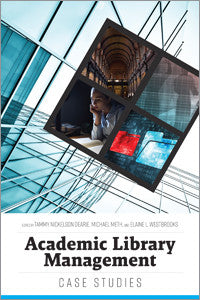 Academic Library Management: Case Studies-Paperback-ALA Neal-Schuman-The Library Marketplace