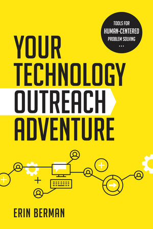 Your Technology Outreach Adventure: Tools for Human-Centered Problem Solving