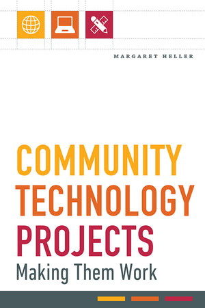 Community Technology Projects: Making Them Work