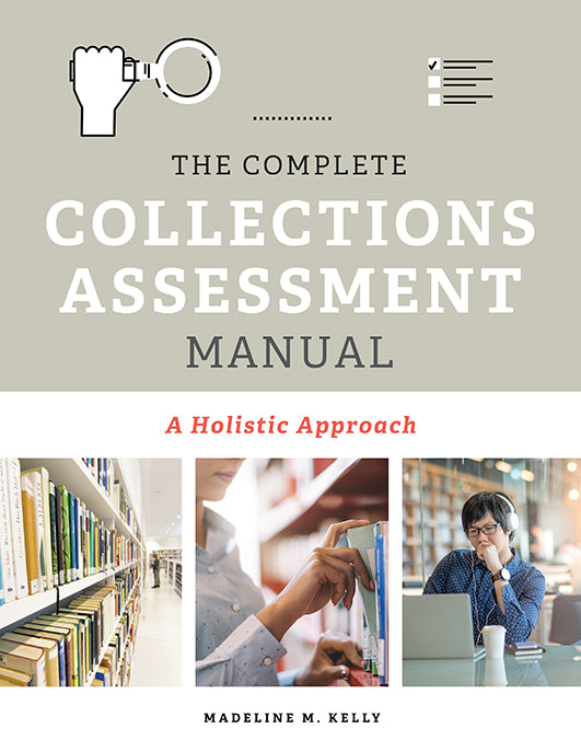 The Complete Collections Assessment Manual: A Holistic Approach