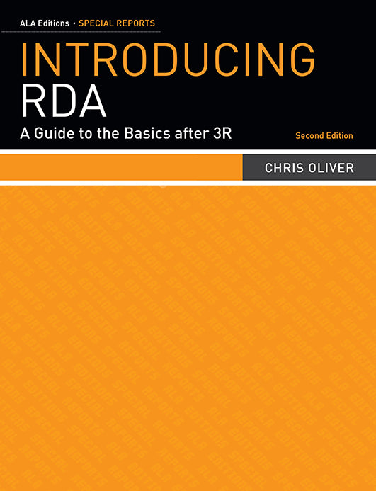Introducing RDA: A Guide to the Basics after 3R, Second Edition