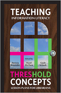 Teaching Information Literacy Threshold Concepts: Lesson Plans for Librarians-Paperback-ACRL-The Library Marketplace