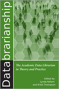 Databrarianship: The Academic Data Librarian in Theory and Practice-Paperback-ACRL-The Library Marketplace