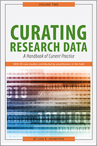 Curating Research Data, Volume Two: A Handbook of Current Practice