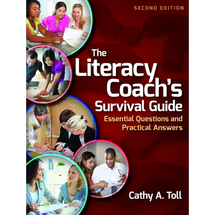 The Literacy Coach's Survival Guide: Essential Questions and Practical Answers, 2/e