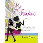 Be Fabulous: The Reading Teacher's Guide to Reclaiming Your Happiness in the Classroom - The Library Marketplace