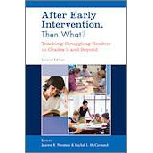 After Early Intervention, Then What?: Teaching Struggling Readers in Grades 3 and Beyond, 3/e