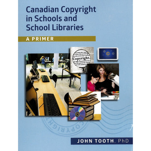 Canadian Copyright in Schools & School Libraries: A Primer