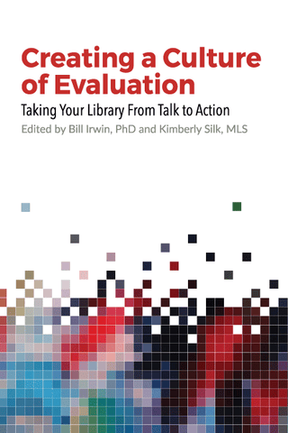 Creating a Culture of Evaluation: Taking Your Library From Talk to Action-Paperback-OLA Press-The Library Marketplace
