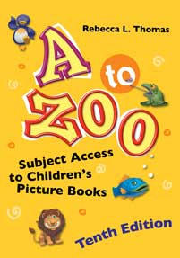 A to Zoo: Subject Access to Children's Picture Books, 10th Edition-Hardcover-Libraries Unlimited-The Library Marketplace