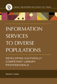 Information Services to Diverse Populations: Developing Culturally Competent Library Professionals-Paperback-Libraries Unlimited-The Library Marketplace
