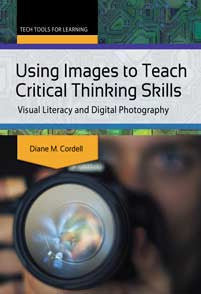 Using Images to Teach Critical Thinking Skills: Visual Literacy and Digital Photography-Paperback-Libraries Unlimited-The Library Marketplace
