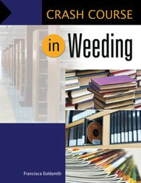 Crash Course in Weeding Library Collections <em>(Crash Course)</em>-Paperback-Libraries Unlimited-The Library Marketplace