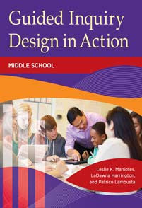 Guided Inquiry Design in Action: Middle School-Paperback-Libraries Unlimited-The Library Marketplace