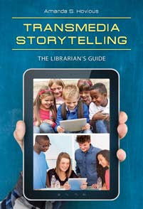 Transmedia Storytelling: The Librarian's Guide-Paperback-Libraries Unlimited-The Library Marketplace