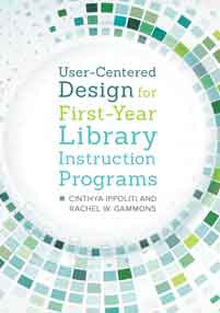User-Centered Design for First-Year Library Instruction Progams-Paperback-Libraries Unlimited-The Library Marketplace