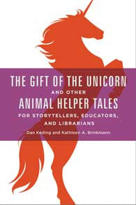 The Gift of the Unicorn and Other Animal Helper Tales for Storytellers, Educators, and Librarians-Paperback-Libraries Unlimited-The Library Marketplace