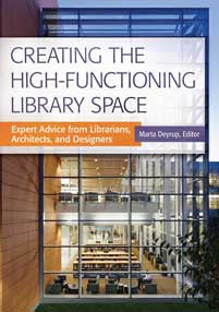 Creating the High-Functioning Library Space: Expert Advice from Librarians, Architects, and Designers-Paperback-Libraries Unlimited-The Library Marketplace