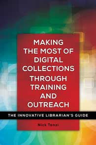 Making the Most of Digital Collections through Training and: The Innovative Librarian's Guide
