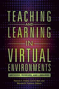Teaching and Learning in Virtual Environments: Archives, Museums, and Libraries-Paperback-Libraries Unlimited-The Library Marketplace