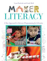 Maker Literacy: A New Approach to Literacy Programming for Libraries-Paperback-Libraries Unlimited-The Library Marketplace