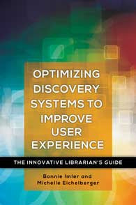 Optimizing Discovery Systems to Improve User Experience: The Innovative Librarian's Guide-Paperback-Libraries Unlimited-The Library Marketplace