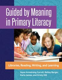 Guided by Meaning in Primary Literacy: Libraries, Reading, Writing, and Learning-Paperback-Libraries Unlimited-The Library Marketplace