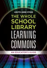 The Whole School Library Learning Commons: An Educator's Guide-Paperback-Libraries Unlimited-The Library Marketplace