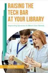 Raising the Tech Bar at Your Library: Improving Services to Meet User Needs - The Library Marketplace