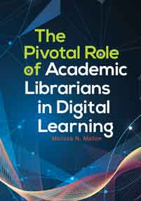 The Pivotal Role of Academic Librarians in Digital Learning-Paperback-Libraries Unlimited-The Library Marketplace