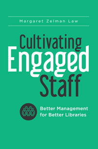 Cultivating Engaged Staff: Better Management for Better Libraries-Paperback-Libraries Unlimited-The Library Marketplace