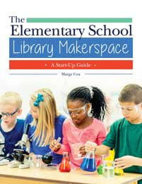 The Elementary School Library Makerspace: A Start-Up Guide-Paperback-Libraries Unlimited-The Library Marketplace