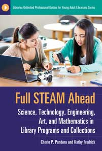 Full STEAM Ahead: Science, Technology, Engineering, Art, and Mathematics in Library Programs and Collections-Paperback-Libraries Unlimited-The Library Marketplace
