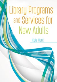 Library Programs and Services for New Adults-Paperback-Libraries Unlimited-The Library Marketplace