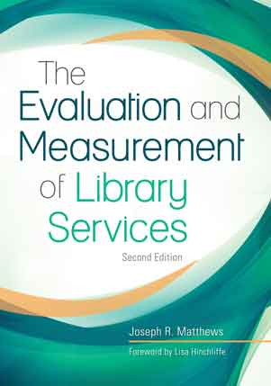 The Evaluation and Measurement of Library Services, 2nd Edition-Paperback-Libraries Unlimited-The Library Marketplace