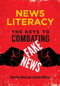 News Literacy: The Keys to Combating Fake News