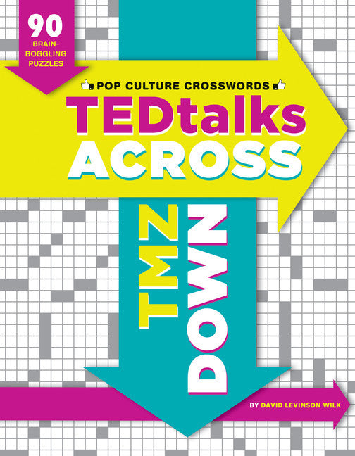 TEDTalks Across, TMZ Down: 90 Brain Boggling Crosswords for Today's Cultural Connoisseurs