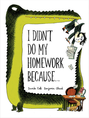 I Didn't Do My Homework Because...-Picture Book-Chronicle Books-The Library Marketplace
