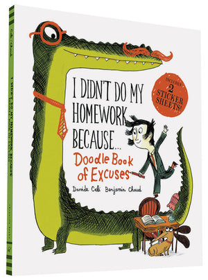 I Didn't Do My Homework Because Doodle Book of Excuses-Paperback-Chronicle Books-The Library Marketplace