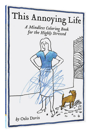 This Annoying Life: A Mindless Coloring Book for the Highly Stressed-Colouring Book-Chronicle Books-The Library Marketplace
