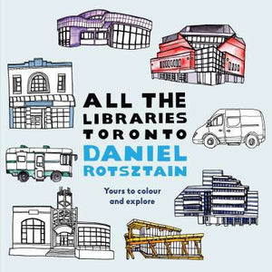 All the Libraries Toronto-Colouring Book-Dundurn Press-The Library Marketplace