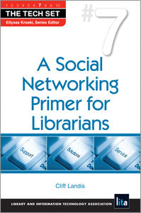 A Social Networking Primer for Librarians (The Tech Set #7)-Paperback-ALA Neal-Schuman-The Library Marketplace