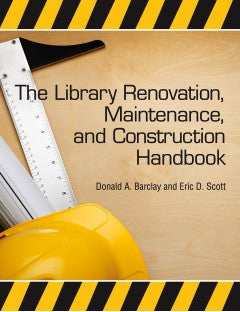 The Library Renovation, Maintenance, & Construction Handbook-Paperback + CD-ALA Neal-Schuman-The Library Marketplace