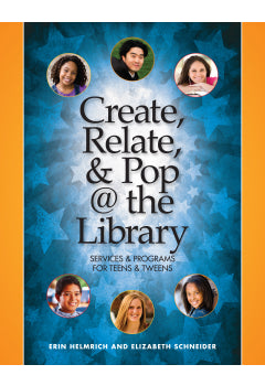 Create, Relate, and Pop @ the Library: Services and Programs for Teens & Tweens-Paperback-ALA Neal-Schuman-The Library Marketplace