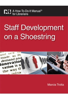 Staff Development on a Shoestring: A How-To-Do-It Manual for Librarians - The Library Marketplace