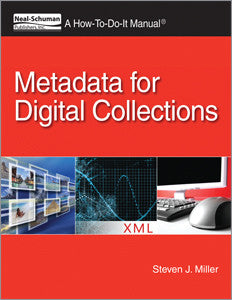 Metadata for Digital Collections: A How-To-Do-It Manual for Librarians