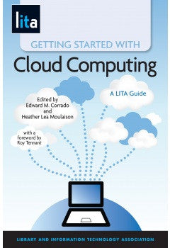 Getting Started with Cloud Computing: A LITA Guide (LITA Guide)-Paperback-ALA Neal-Schuman-The Library Marketplace