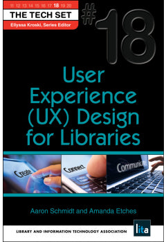 User Experience (UX) Design for Libraries: The Tech Set #18 (The Tech Set)-Paperback-ALA TechSource-The Library Marketplace