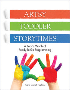 Artsy Toddler Storytimes: A Year's Worth of Ready-To-Go Programming - The Library Marketplace