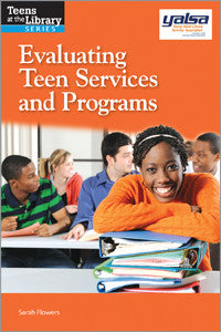 Evaluating Teen Services and Programs (Teens at the Library)